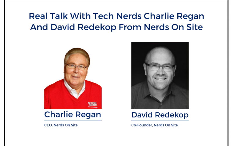 Real Talk with Tech Nerds Charlie Regan and David Redekop from Nerds On Site